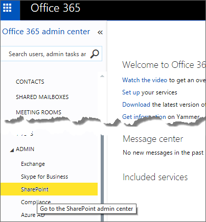Go to the Office 365 admin center to reach to the SharePoint admin center
